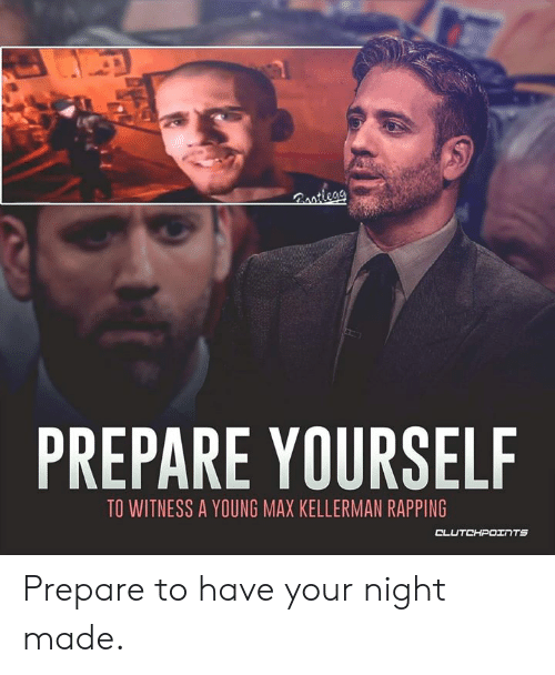 Rastleay PREPARE YOURSELF TO WITNESS a YOUNG MAX KELLERMAN