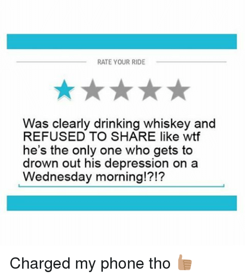Rate Your Ride Was Clearly Drinking Whiskey And Refused To Share
