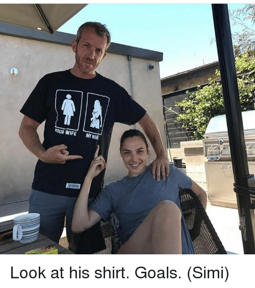 Goals, Memes, and Wife: raUA WIFE  MYVIR Look at his shirt.   Goals.   (Simi)