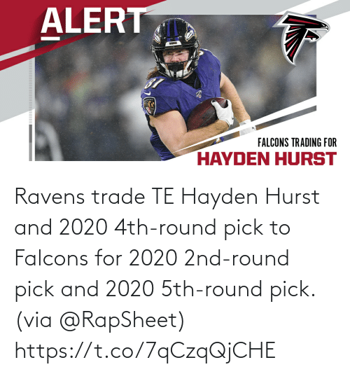 Memes, Falcons, and Ravens: Ravens trade TE Hayden Hurst and 2020 4th-round pick to Falcons for 2020 2nd-round pick and 2020 5th-round pick. (via @RapSheet) https://t.co/7qCzqQjCHE