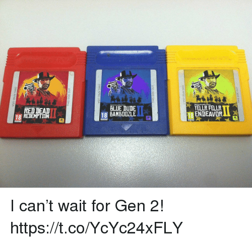 Dude, Video Games, and Blue: RCC STARGAMES HI  RED DEAI  18 REDEMPTIIN  BLUE DUDE  18 BAMBOOZLE  YELLR FELLR  11 ENDEAVORLL I can't wait for Gen 2! https://t.co/YcYc24xFLY