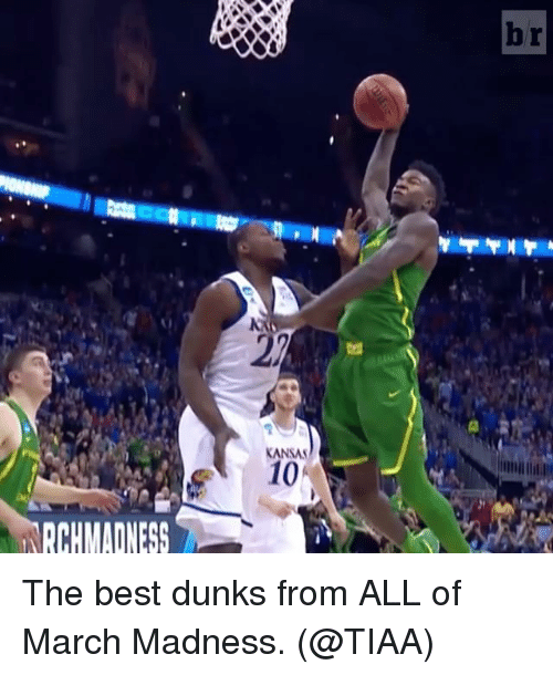 March Madness, Sports, and Best: RCHMADNESS  KANSAS  10 The best dunks from ALL of March Madness. (@TIAA)