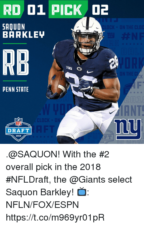 Espn, Memes, and Nfl: RD 01 PICK 2  SAQUON  BARKLEH  RB  PENN STATE  ANT  nu  NFL  DRAFT  2018  018 .@SAQUON!  With the #2 overall pick in the 2018 #NFLDraft, the @Giants select Saquon Barkley!  📺: NFLN/FOX/ESPN https://t.co/m969yr01pR