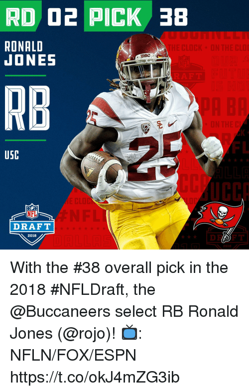 Espn, Memes, and Nfl: RD D2 PICK 38  RONALD  JONES  RB  12  FL  USC  NFL  DRAFT  2018  DR FT  認t118 With the #38 overall pick in the 2018 #NFLDraft, the @Buccaneers select RB Ronald Jones (@rojo)!  📺: NFLN/FOX/ESPN https://t.co/okJ4mZG3ib