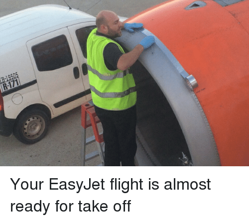 re 19505 your easyjet flight is almost ready for take off 20090066 ✅ 25 best memes about easyjet easyjet memes,Airplane Delay Funny Memes