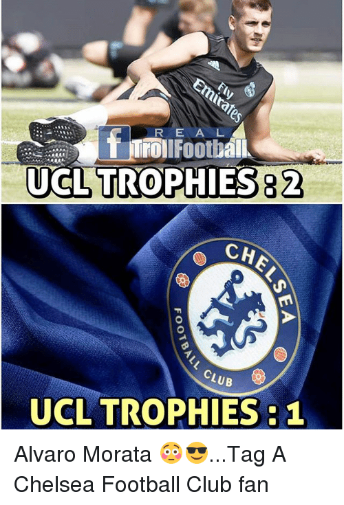 Chelsea, Club, and Football: RE A L  8 2  UCL TROPHIES2  CHE  CLUB  UCL TROPHIES :1 Alvaro Morata 😳😎...Tag A Chelsea Football Club fan