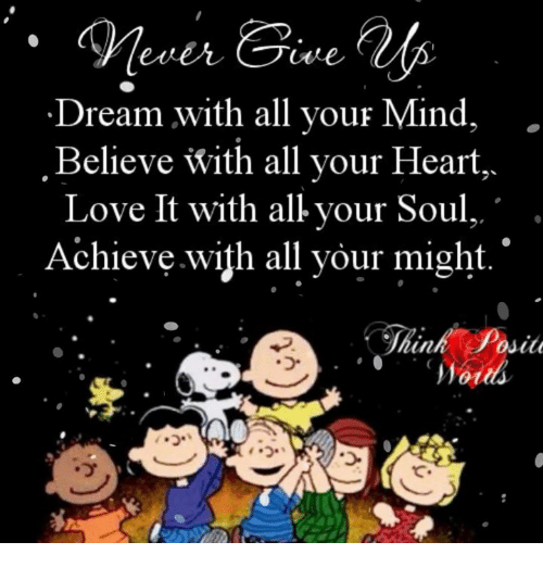 Re Dream With All Your Mind Believe With All Your Heart Love It With