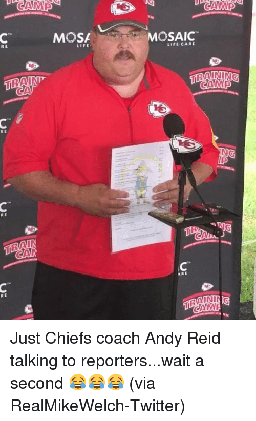 Andy Reid, Life, and Sports: RE  RE  MOSA  LIFE  OSAIC  LIL CARE  CAMA Just Chiefs coach Andy Reid talking to reporters...wait a second 😂😂😂 (via RealMikeWelch-Twitter)