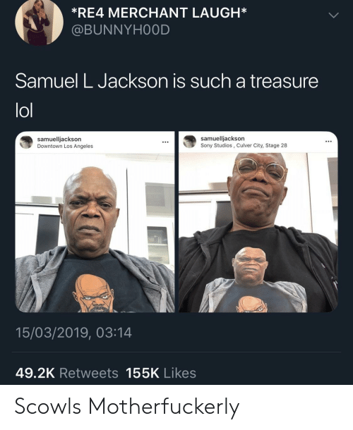 Lol, Samuel L. Jackson, and Sony: *RE4 MERCHANT LAUGH*  @BUNNYHOOD  Samuel L Jackson is such a treasure  lol  samuelljackson  Downtown Los Angeles  samuelljackson  Sony Studios, Culver City, Stage 28  15/03/2019, 03:14  49.2K Retweets 155K Likes Scowls Motherfuckerly