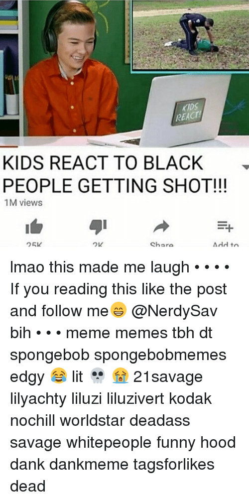 REACT KIDS REACT TO BLACK PEOPLE GETTING SHOT! 1M Views Shara Add Tn
