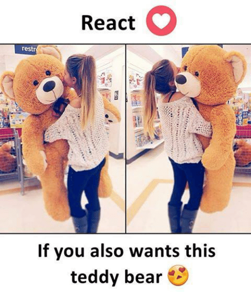 React Restr If You Also Wants This Teddy Bear Meme On Me Me