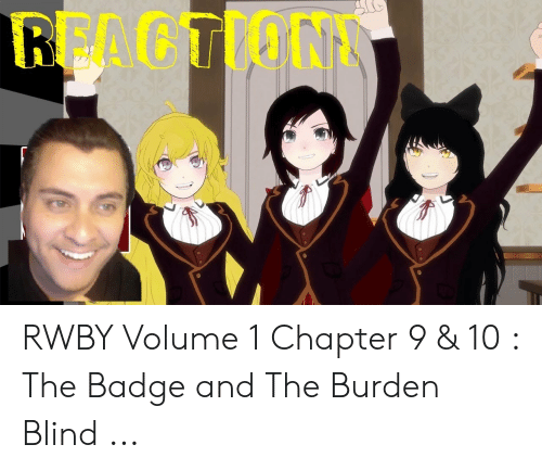 REACTION RWBY Volume 1 Chapter 9 & 10 the Badge and the
