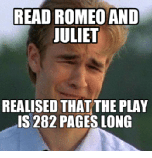read romeo and juliet realised that the play is 282 18714640 read romeo and juliet realised that the play is 282 pages long