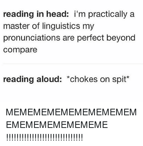 Head, Ironic, and Ares: reading in head: i'm practically a  master of linguistics my  pronunciations are perfect beyond  compare  reading aloud: *chokes on spit* MEMEMEMEMEMEMEMEMEMEMEMEMEMEMEMEME !!!!!!!!!!!!!!!!!!!!!!!!!!!!!!