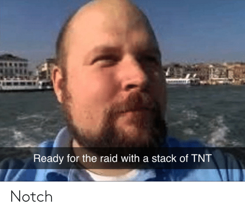 Dank Memes, Raid, and Tnt: Ready for the raid with a stack of TNT Notch