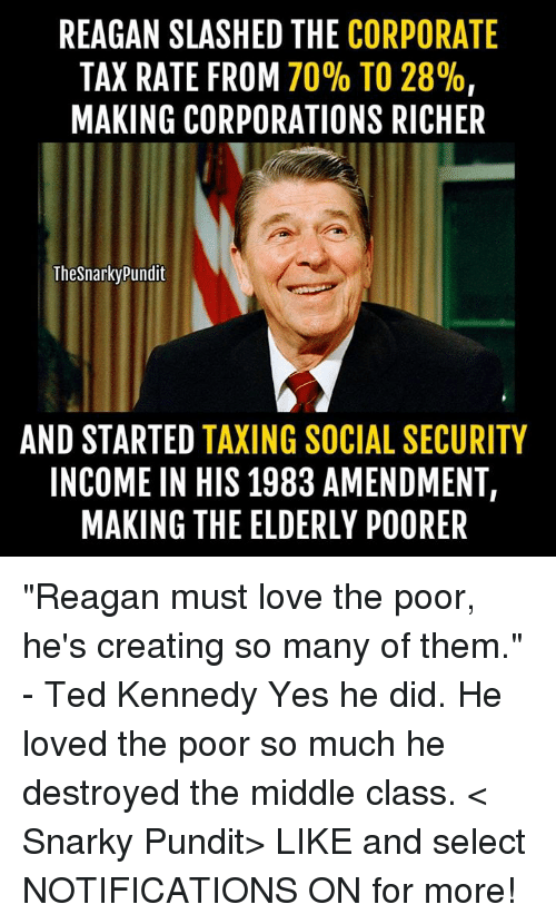 Reagan Slashed The Corporate Tax Rate From 70 To 28