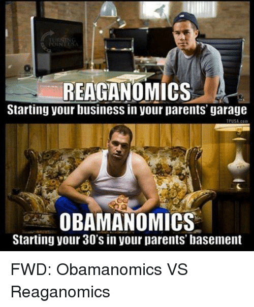Reaganomics starting your business in your parents garage tf
