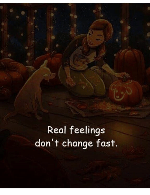 Memes, Change, and 🤖: Real feelings  don't change fast.