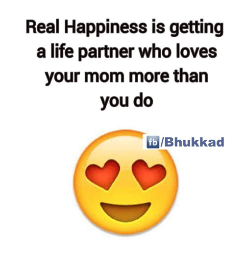Real Happiness Is Getting a Life Partner Who Loves Your Mom