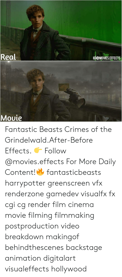 Memes, Movies, and Movie: Real  IG @MoVIES.EFFECTS  Movie  VMC Fantastic Beasts Crimes of the Grindelwald.After-Before Effects. 👉 Follow @movies.effects For More Daily Content!🔥 fantasticbeasts harrypotter greenscreen vfx renderzone gamedev visualfx fx cgi cg render film cinema movie filming filmmaking postproduction video breakdown makingof behindthescenes backstage animation digitalart visualeffects hollywood