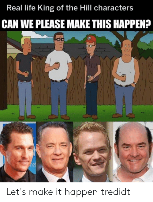 Real Life King of the Hill Characters CAN WE PLEASE MAKE