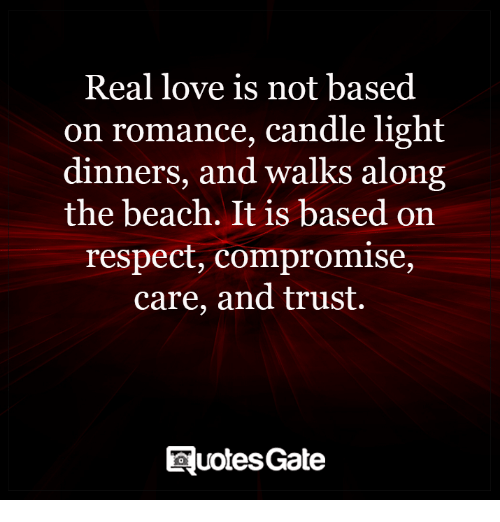 Quotes About Light And Love Mesmerizing Real Love Is Not Based On Romance Candle Light Dinners And Walks