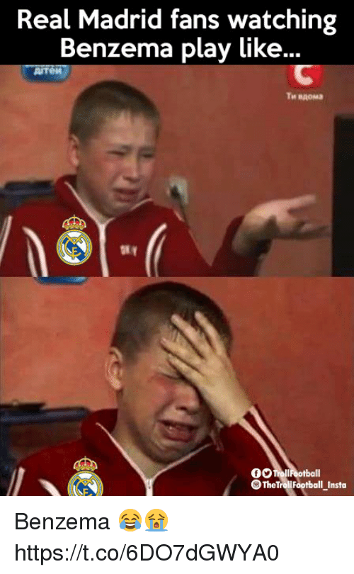 Memes, Real Madrid, and 🤖: Real Madrid fans watching  Benzema play like  TrolIFootball  TheTrollFootball Insta Benzema 😂😭 https://t.co/6DO7dGWYA0
