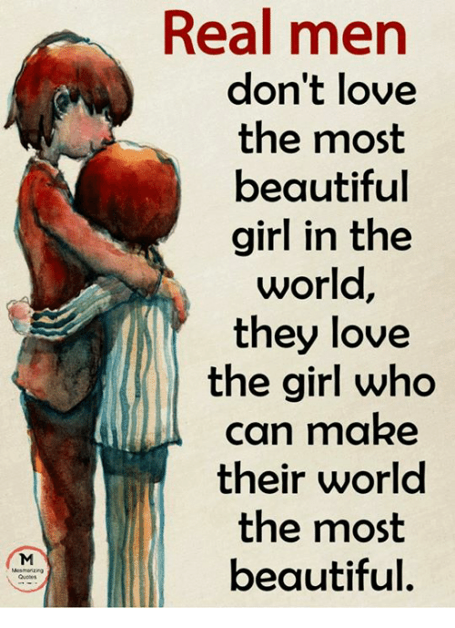 Real Men Don\'t Love the Most Beautiful Girl in the World ...