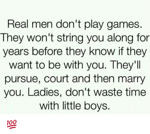 Guys that dont know what they want
