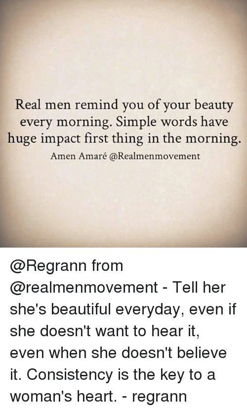 Real Men Remind You Of Your Beauty Every Morning Simple Words Have