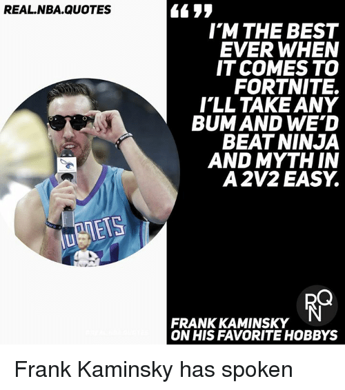Realnbaquotes 4699 L M The Best Ever When It Comes To Fortnite Ill