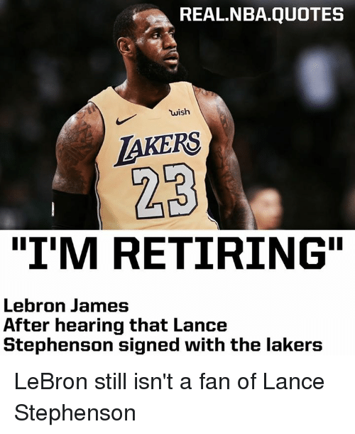 9f411f88aad REALNBAQUOTES Wish AKERS 23 I M RETIRING Lebron James After Hearing ...