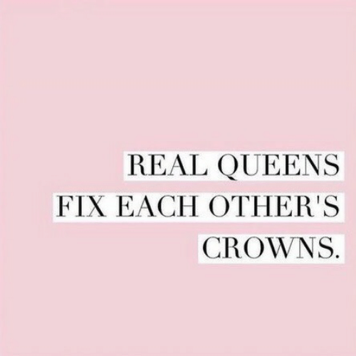 Queens, Real, and  Others: REAL QUEENS  FIX EACH OTHER'S  CROWNS