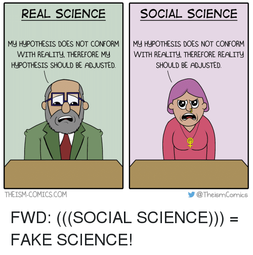 real-science-social-science-my-hypothesis-does-not-conform-my-18369091.png