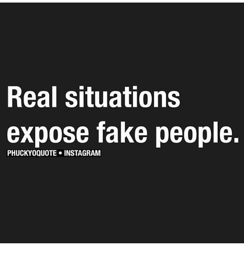 real situations expose fake people 21047879 real situations expose fake people fake meme on me me