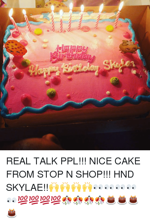 Real Talk Ppl Nice Cake From Stop N Shop Hnd Skylae
