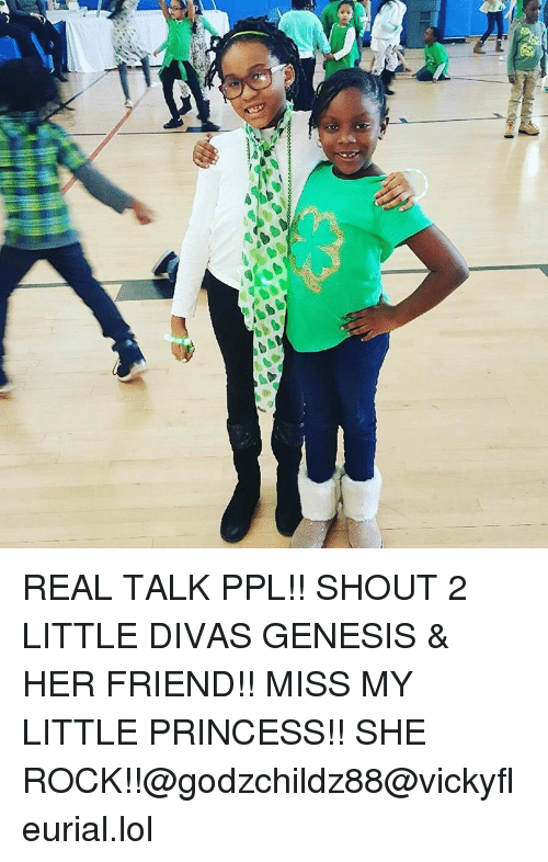 Real Talk Ppl Shout 2 Little Divas Genesis Her Friend Miss My