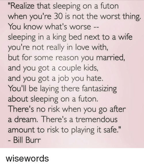 Memes And Bill Burr Realize That Sleeping On A Futon When