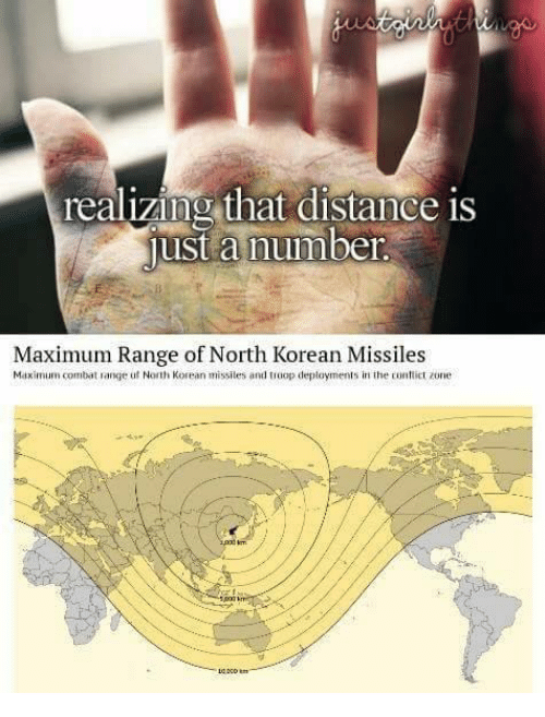 Dank, Korean, and 🤖: realizing that distance is  ust a number  Maximum Range of North Korean Missiles  Maximum combat range ut North Korean missiles and troop deployments  in the tuntlict zone