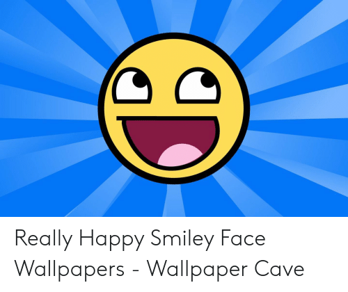 Really Happy Smiley Face Wallpapers Wallpaper Cave Happy