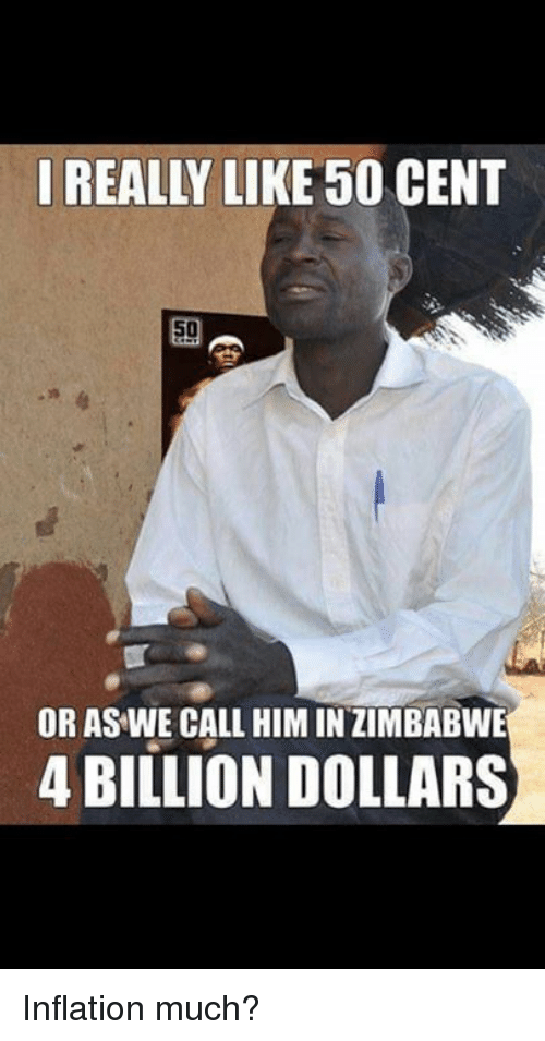REALLY LIKE 50 CENT OR AS WE CALL HIM IN ZIMBABWE 4 BILLION