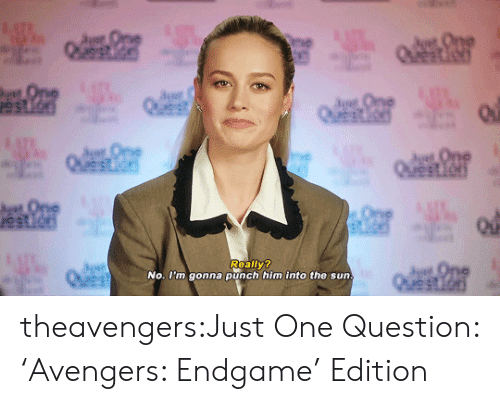 Target, Tumblr, and youtube.com: Really?  No. I'm gonna punch him into the sun theavengers:Just One Question: 'Avengers: Endgame' Edition