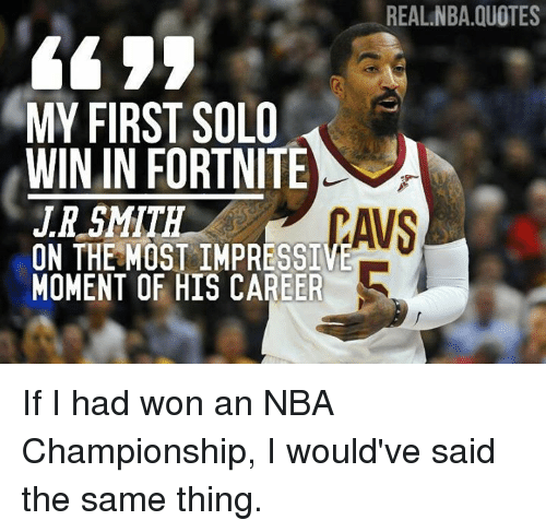 Realnbaquotes My First Solo Win In Fortnite Jr Smith On The Most