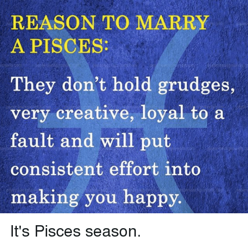 REASON TO MARRY a PISCES They Don't Hold Grudges Very