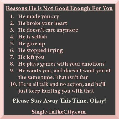 Reasons He Is Not Good Enough For You L He Made You Cry 2 He Broke