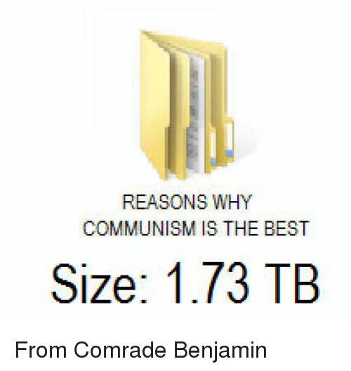 Best, Communism, and Why: REASONS WHY  COMMUNISM IS THE BEST  Size: 1.73 TB From Comrade Benjamin