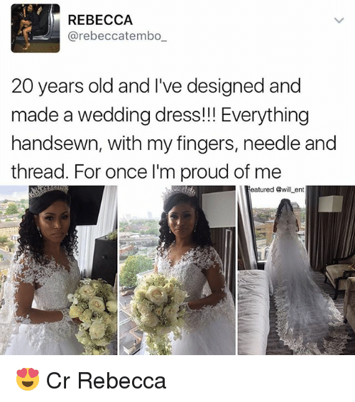 Memes Dress And Wedding Rebecca Rebeccatembo 20 Years Old Ive Designed