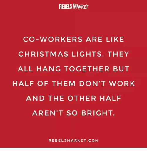 memes marketable and rebels market co workers are like christmas lights