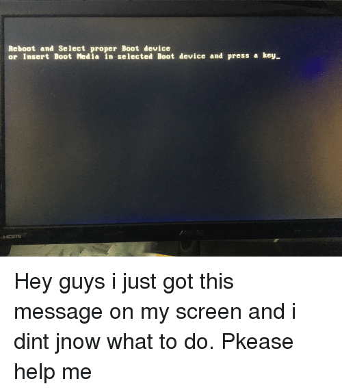Reboot and Select Proper Boot Device or Insert Boot Media in