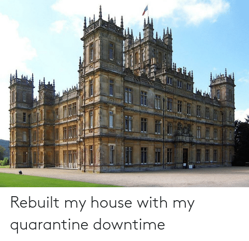 My House, House, and Quarantine: Rebuilt my house with my quarantine downtime